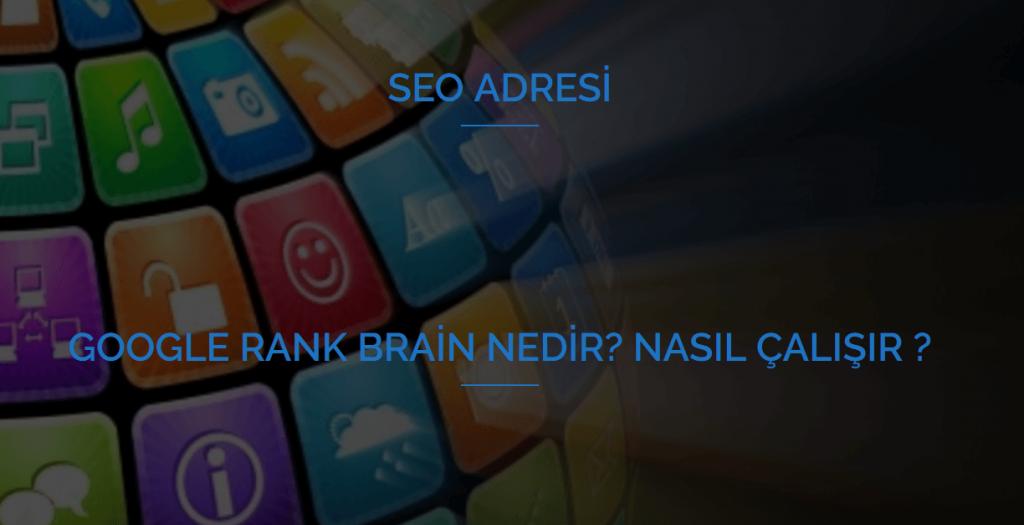 Google Rank Brain Nedir Nasıl Çalışır
