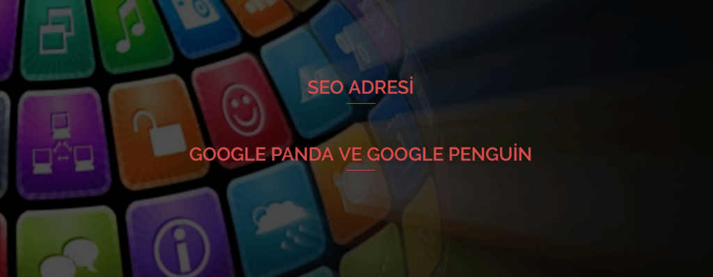Google Panda ve Google Penguin