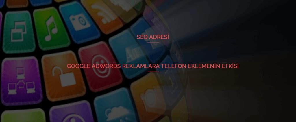 Google Adwords Reklamlara Telefon Eklemenin Etkisi