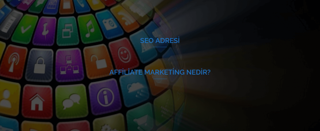 Affiliate Marketing Nedir