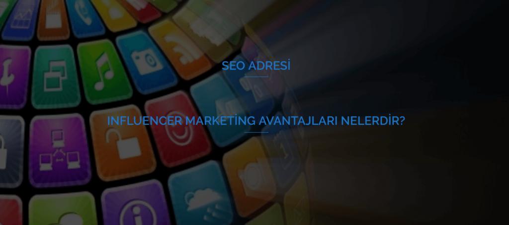 Influencer Marketing Avantajları Nelerdir
