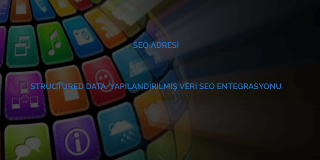 Structured Data, Yapılandırılmış Veri Seo Entegrasyonu